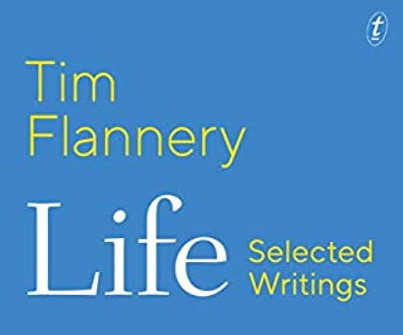 Flannery, Tim – Life: Selected Writings