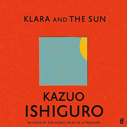 Ishiguro, Kazuo – Klara and the Sun
