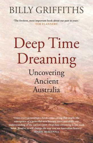 Griffiths, Billy – Deep Time Dreaming